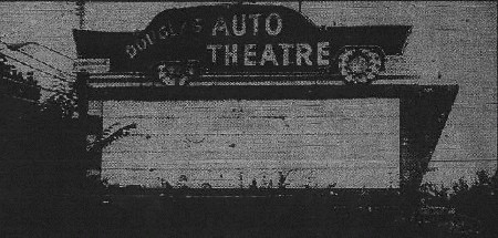 Douglas Auto Theatre - OLD PIC OF MARQUEE - PHOTO FROM RG